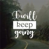quote Я буду держать пойти Вдохновляющие и мотивационные цитаты и высказ стоковая фотография rf