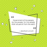 Quote of Abraham Lincoln about government. Quote of Abraham Lincoln, President of the United States of America. Government of the people, by the people, for the Stock Image