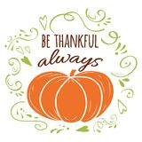 Quote be thankful always, orange pumpkin, green romantic ornament. Print, logo, sign, fall design Royalty Free Stock Photography