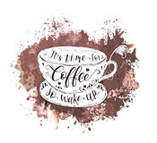 Quote on coffee cup and watercolor splash. Vector hand-drawn lettering for prints , posters, menu design and invitation Stock Photos