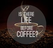 Quote on coffee photo background. Life before coffee quote on coffee photo background royalty free stock photos