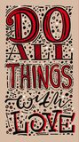 Quote. Do all things with love. Hand drawn typography poster. For greeting cards, Valentine day, wedding, posters, prints or home royalty free illustration