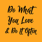 Quote do what you love and do it often Stock Image