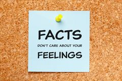 Facts Do Not Care About Your Feelings stock photo