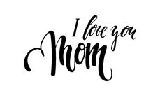 Quote I Love You Mom Hand drawn brush pen lettering isolated on white background Stock Photography