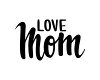Quote I Love You Mom Hand drawn brush pen lettering isolated on white background Stock Images