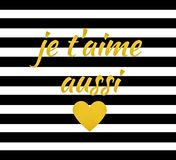 Quote: Je t`aime aussi French for I love you a thousand times. In typography set in a bold graphic black and white stripe and with a heart royalty free illustration