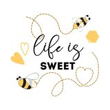 Quote `Life is sweet` Honey Bee Positive printable sign Heart logo phrase. Hand writing quote `Life is sweet` Honey Bee Honeycomb Heart Positive printable sign royalty free illustration