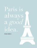 Quote: Paris is always a good idea Royalty Free Stock Image