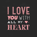 Quote, phrase I love you with all my heart. Hand drawn lettering for Valentines day on black background. Stock Images