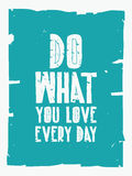 Quote poster. DO WHAT YOU LOVE EVERY DAY Royalty Free Stock Images