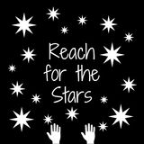 Quote: Reach for the Stars. In typography with hands reaching into the starfilled sky vector illustration