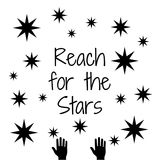Quote: Reach for the Stars. In typography with hands reaching into the starfilled sky royalty free illustration