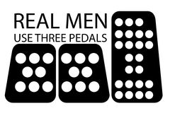 Quote, Real Men Use Three Pedals Royalty Free Stock Image