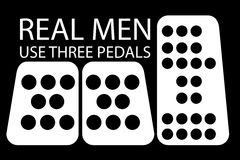 Quote, Real Men Use Three Pedals Stock Photo