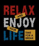 Quote relax and enjoy your life time for a break. vector image. Quote relax and enjoy your life time for a break, lettering design element. typography vector stock illustration