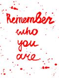 Quote remember who you are royalty free stock images