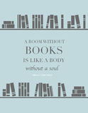Bookshelves. Illustration. Poster. Library, bookshelves. Quote: A room without books is like a body without a soul, by Marcus Tullius Cicero vector illustration