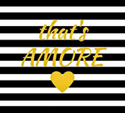 Quote: That`s Amore That`s Love in Italian. Quote: That`s Amore, Italian for That`s Love in typography set with a heart and in a bold graphic black and white vector illustration