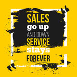 Quote Sales go up and down, service stays forever -business poster for your wall.  Optimized mock up for your design. Stock Image