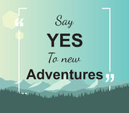 Quote - Say yes to new adventures Royalty Free Stock Photos