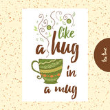 Quote about tea or coffee. Like a hug on mug. Hand painted cup with cute steam. Stock Photography