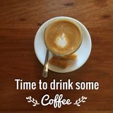 Coffee Quote. Quote `time to drink some coffee` on blurred background Royalty Free Stock Images