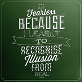 Quote Typographic Background. / I Am Fearless Because I Learnt To Recognise Illusion From Real Stock Photo