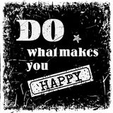 Quote Typographical Background. Do what makes you happy on grunge texture Stock Photo