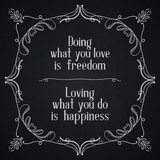 Quote typographical background. Doing what you love is freedom. Stock Photos