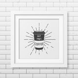 Quote typographical Background in realistic square. But first, coffee - Quote typographical Background in realistic square white frame on the brick wall Stock Photos