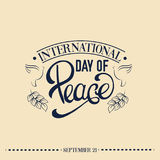 Quote typographical background. Vector international day of peace. Quote typographical background with trendy unique hand writing lettering and line hand drawn Stock Images