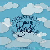 Quote typographical background. Vector international day of peace. Quote typographical background with trendy unique hand writing lettering and line hand drawn Royalty Free Stock Images