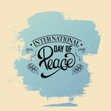 Quote typographical background. Vector international day of peace. Quote typographical background with trendy unique hand writing lettering and line hand drawn Royalty Free Stock Image