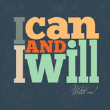 Quote Typographical retro Background. I can and I will Quote Typographical retro Background, vector format Stock Photos