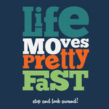 Quote Typographical retro Background. Life moves pretty fast Quote Typographical retro Background, vector format royalty free illustration