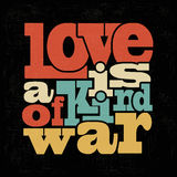 Quote Typographical retro Background. Love is a kind of war Quote Typographical retro Background, vector format Royalty Free Stock Photography