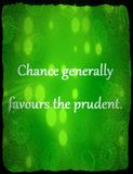 Quotes about life: Chance generally favours the prudent. Stock Photos