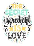 Quotes `The secret ingredient is love`. Calligraphy motivational poster for kitchen. Vector illustration of lettering phrase. Quotes `The secret ingredient is royalty free illustration