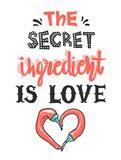 Quotes `The secret ingredient is love`. Calligraphy motivational poster for kitchen. Vector illustration of lettering phrase. Quotes `The secret ingredient is vector illustration