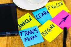 Réveillez-vous, apprenez, évoluez, transformez et devenez - nouveau inspiré Photographie stock