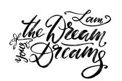Ręka rysujący wektorowy literowanie Jestem sen twój sen zwrot ręką Odosobniona wektorowa ilustracja handwritten ilustracja wektor