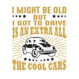 r Eu pude ser idoso mas eu consegui conduzir, bom para a cópia ilustração royalty free