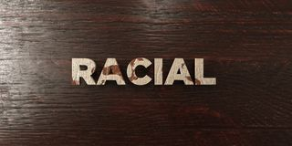 Racial - grungy wooden headline on Maple - 3D rendered royalty free stock image. This image can be used for an online website banner ad or a print postcard vector illustration