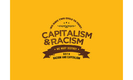 Racism. Capitalism and racism we must destroy Royalty Free Stock Images