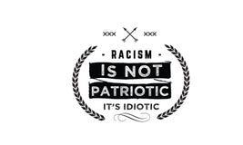 Racism. Is not patriotic it& x27;s idiotic Stock Image