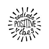 Radiate positive vibes. Inspirational quote about happy. Modern calligraphy phrase. Lettering in boho style for print and posters. Hippie quotes collection Stock Photos