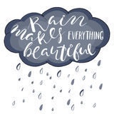 Rain Makes everything Beautiful.Life style inspiration quotes lettering. Motivational typography. Calligraphy graphic design element Stock Images