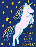 Rampant unicorn cartoon on a starry background with hand written inspirational quote Stars can`t shine without darkness Stock Image