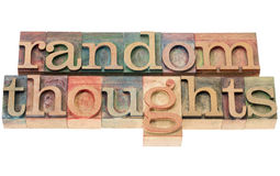Random thoughts in wood type. Random thoughts - isolated text in letterpress wood type printing blocks stained by color inks royalty free stock images